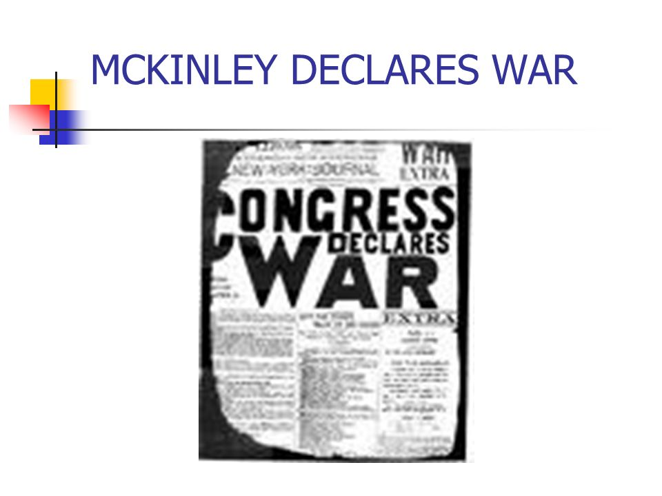 MCKINLEY DECLARES WAR