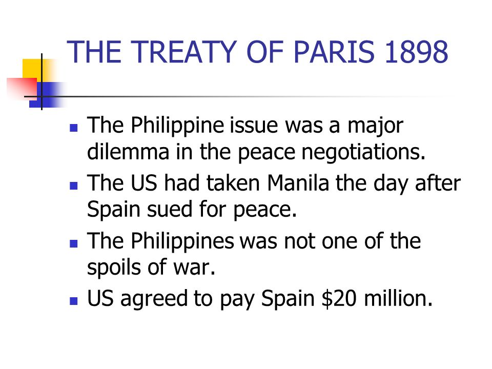 THE TREATY OF PARIS 1898 The Philippine issue was a major dilemma in the peace negotiations.