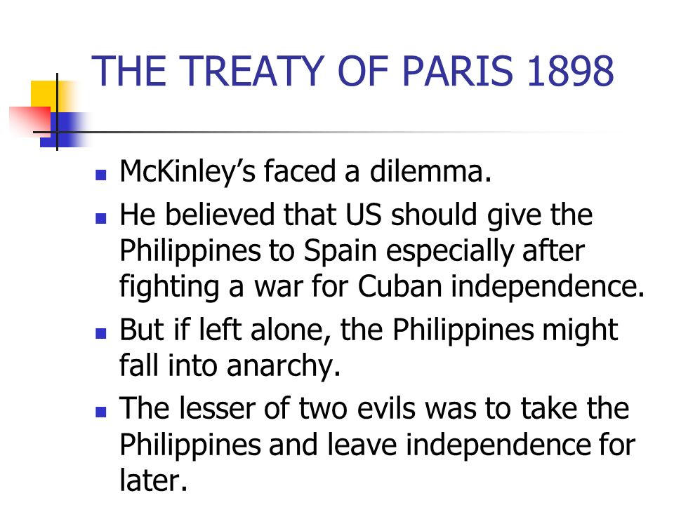 THE TREATY OF PARIS 1898 McKinley's faced a dilemma.