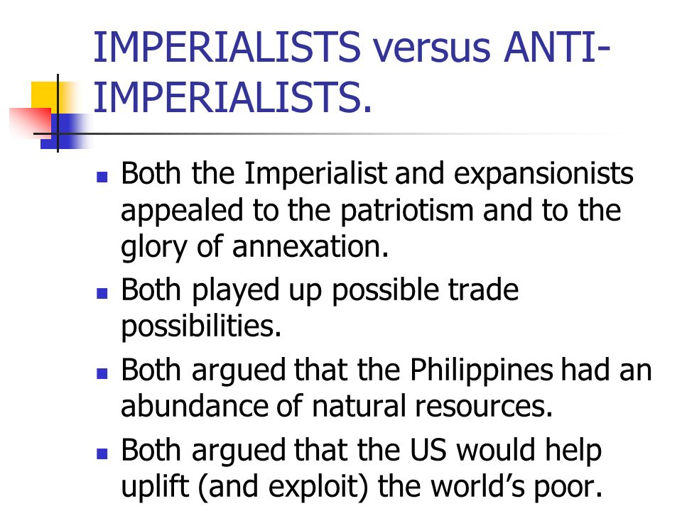 IMPERIALISTS versus ANTI-IMPERIALISTS.