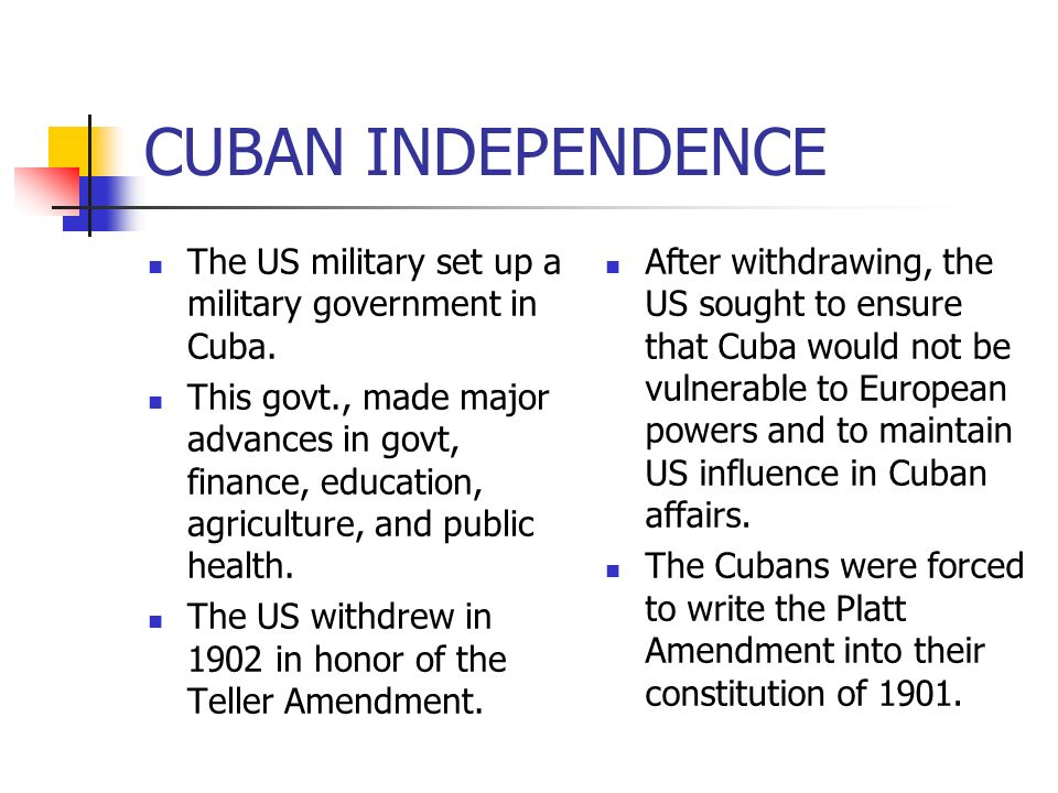 CUBAN INDEPENDENCE The US military set up a military government in Cuba.