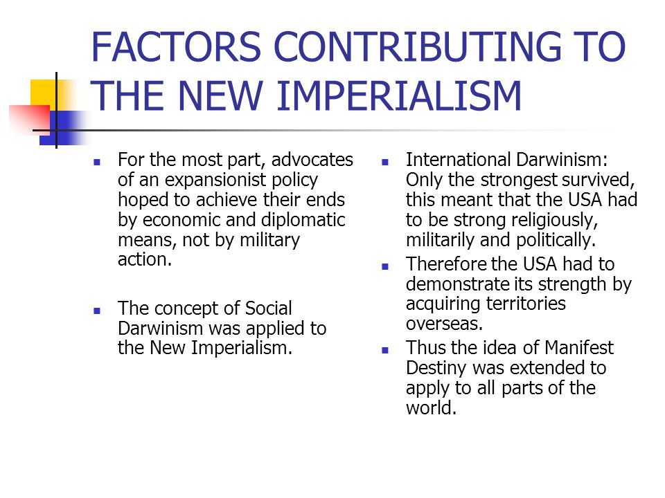 FACTORS CONTRIBUTING TO THE NEW IMPERIALISM