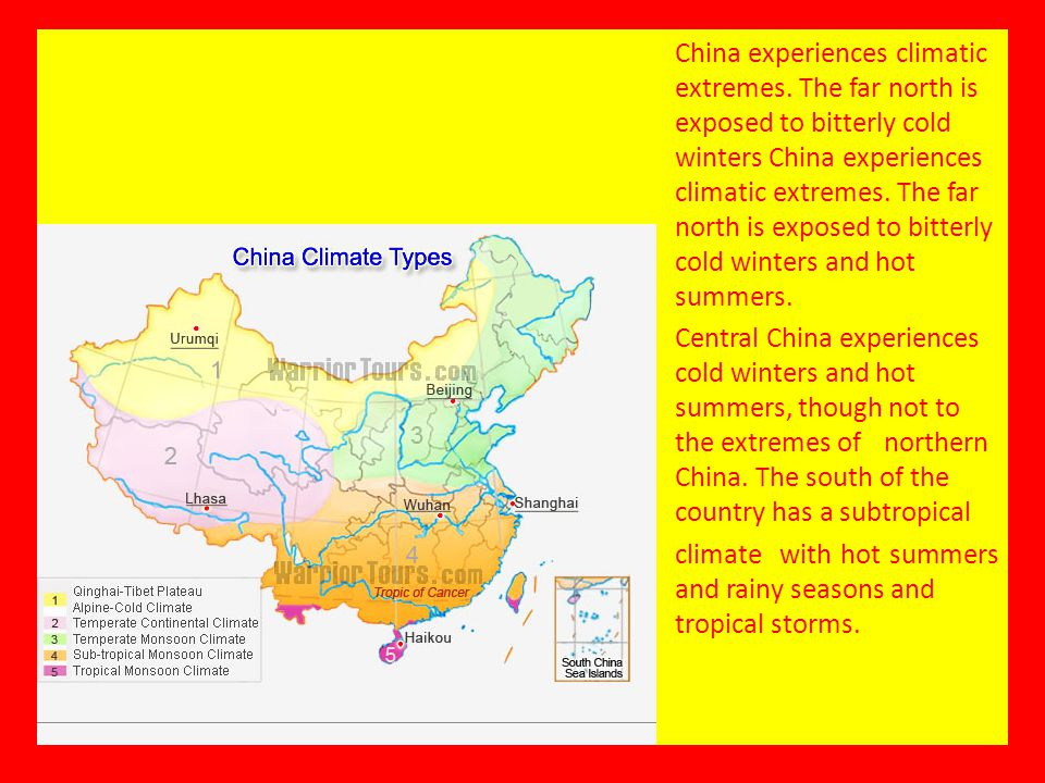 China experiences climatic. extremes. The far north is