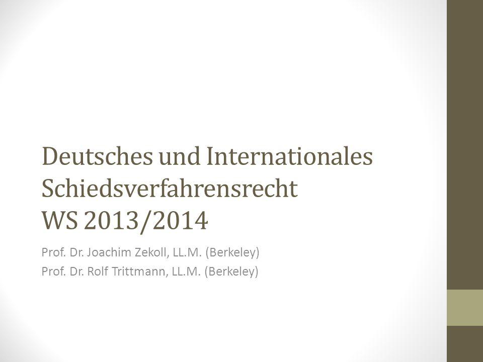 Deutsches und Internationales Schiedsverfahrensrecht WS 2013/2014