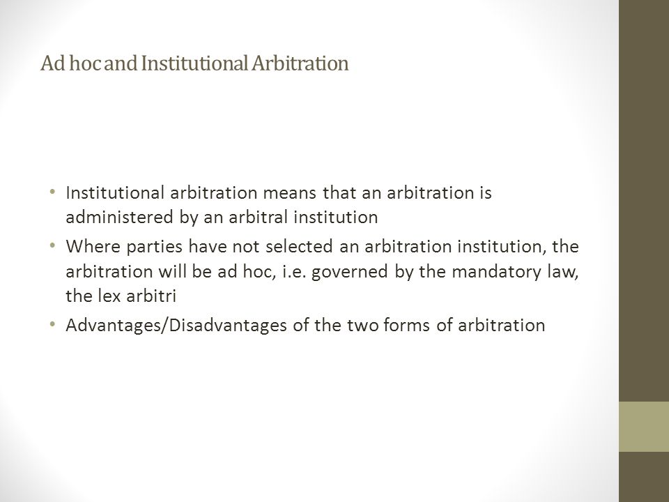 Ad hoc and Institutional Arbitration