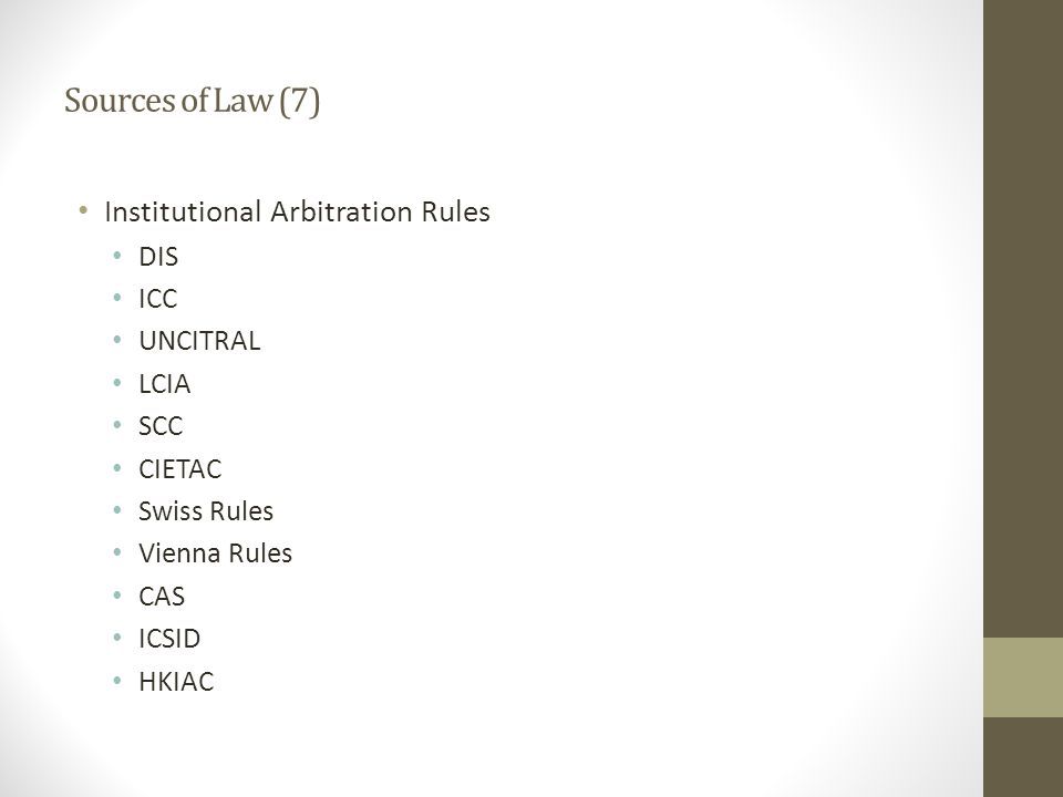 Sources of Law (7) Institutional Arbitration Rules DIS ICC UNCITRAL