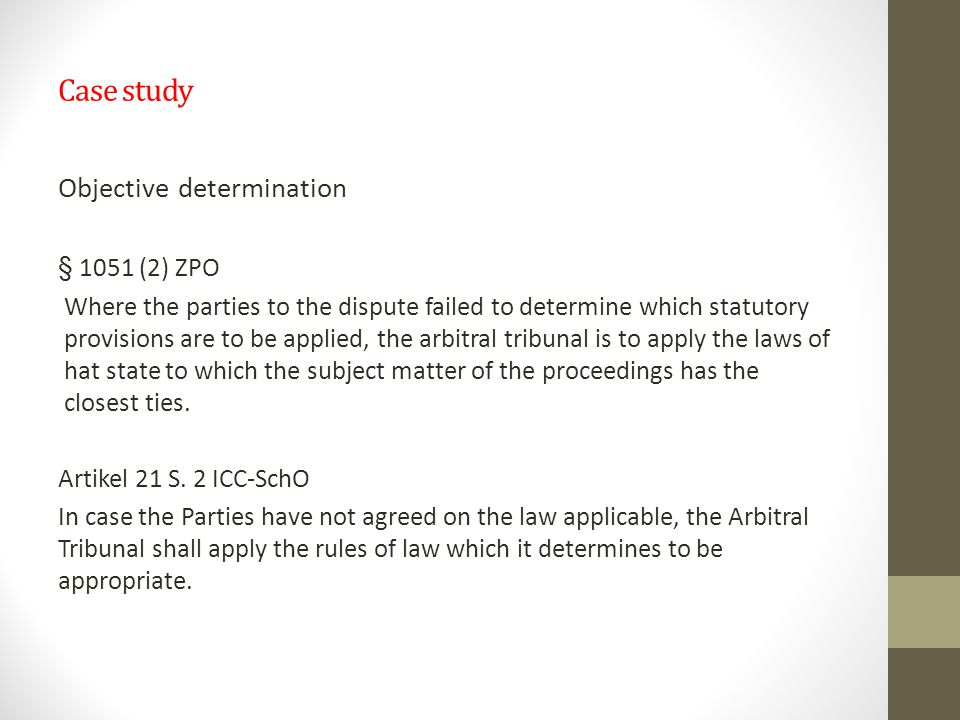Case study Objective determination § 1051 (2) ZPO