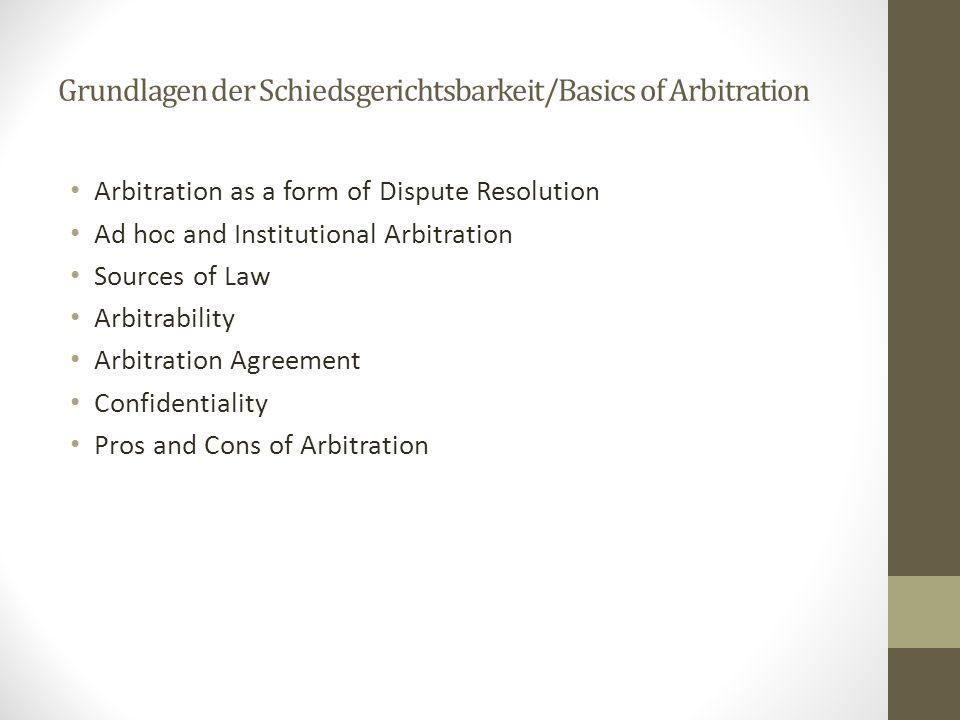 Grundlagen der Schiedsgerichtsbarkeit/Basics of Arbitration