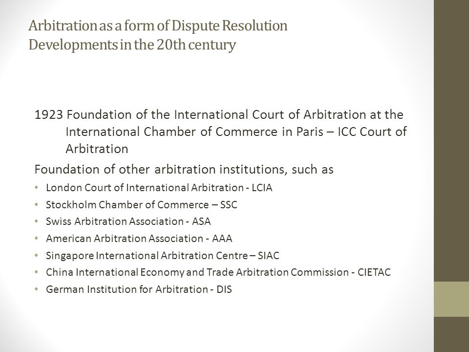 Arbitration as a form of Dispute Resolution Developments in the 20th century