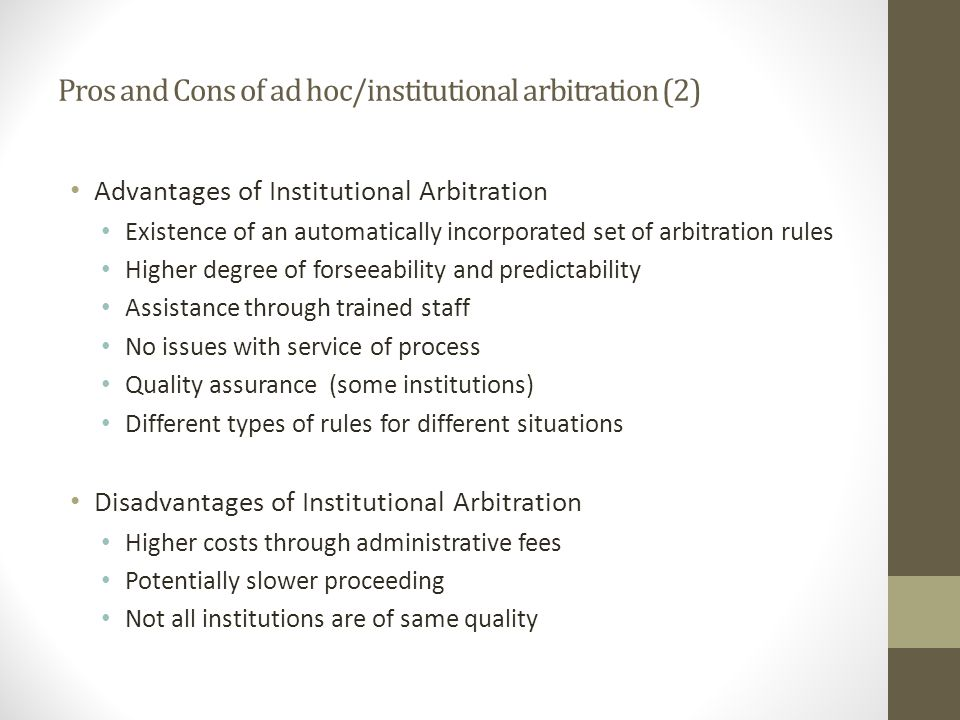 Pros and Cons of ad hoc/institutional arbitration (2)