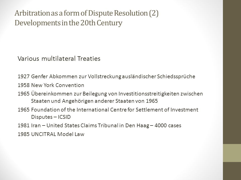 Arbitration as a form of Dispute Resolution (2) Developments in the 20th Century