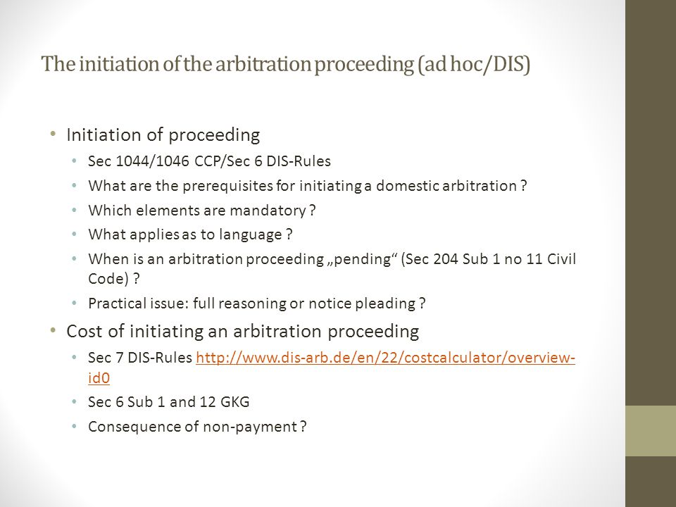The initiation of the arbitration proceeding (ad hoc/DIS)