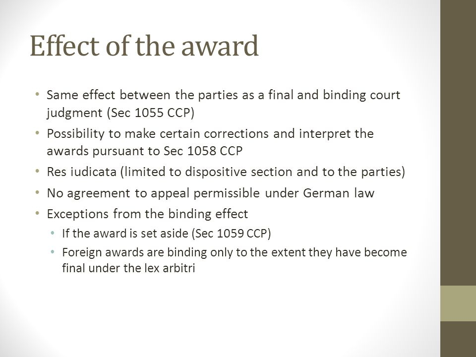 Effect of the award Same effect between the parties as a final and binding court judgment (Sec 1055 CCP)