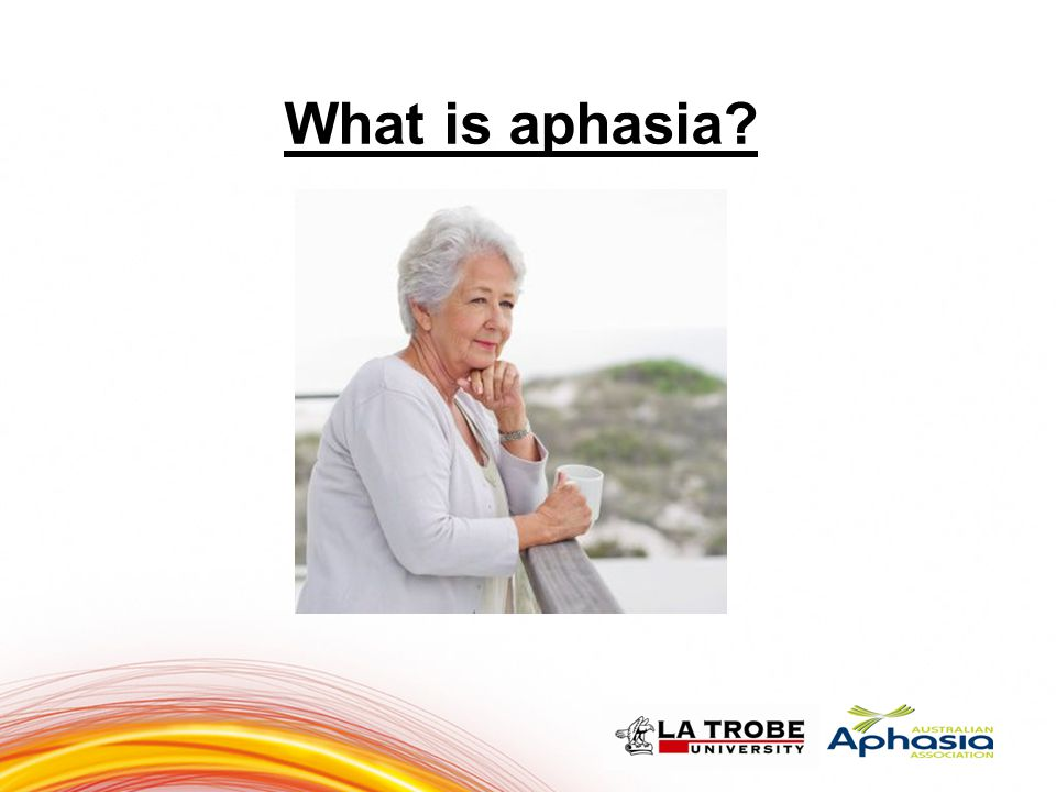 What is aphasia Aphasia is a language disorder 5 5