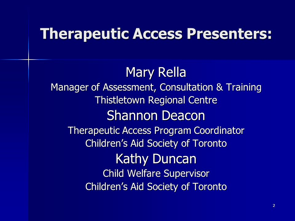 Therapeutic Access Presenters: