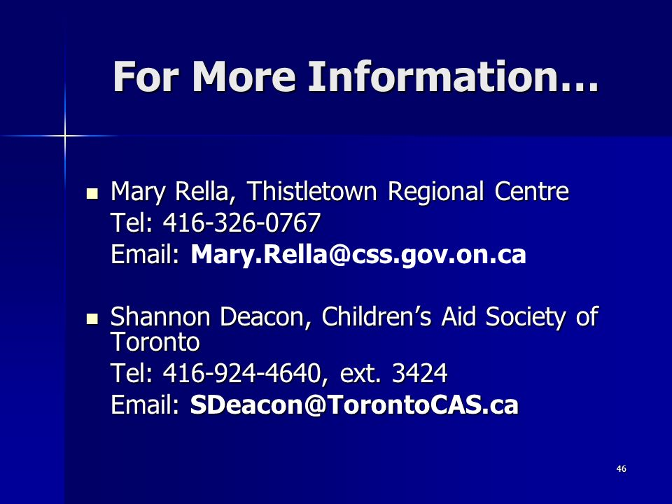 For More Information… Mary Rella, Thistletown Regional Centre