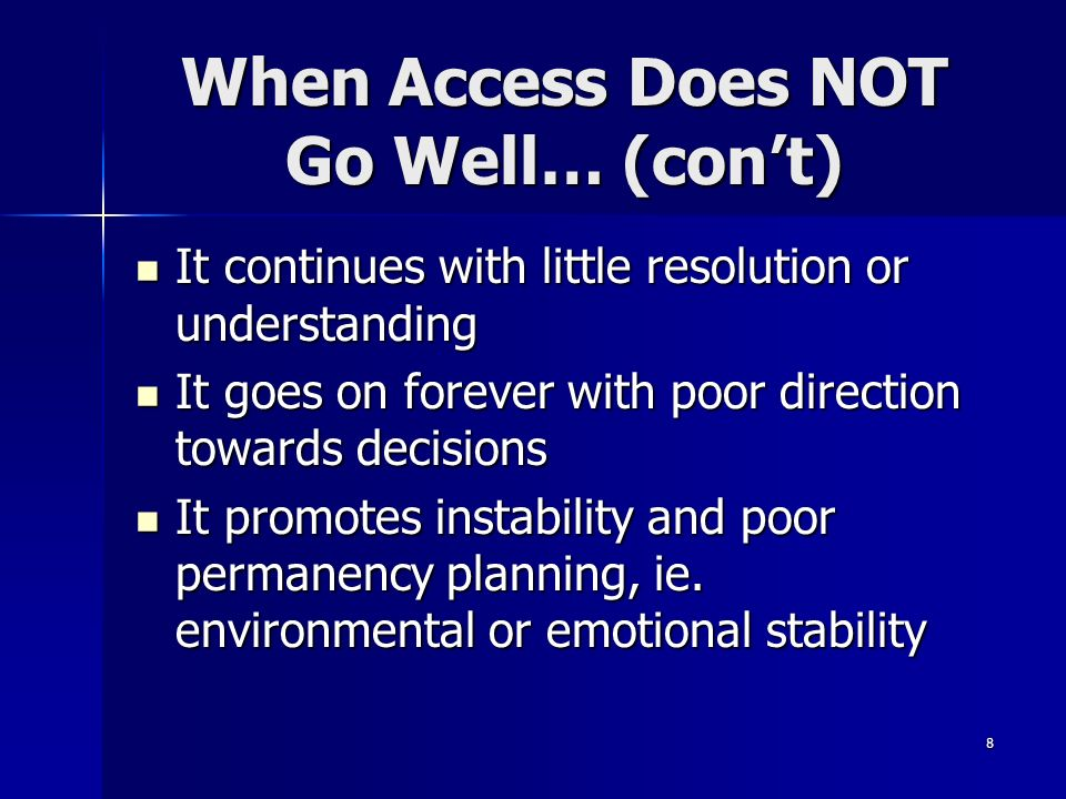 When Access Does NOT Go Well… (con't)