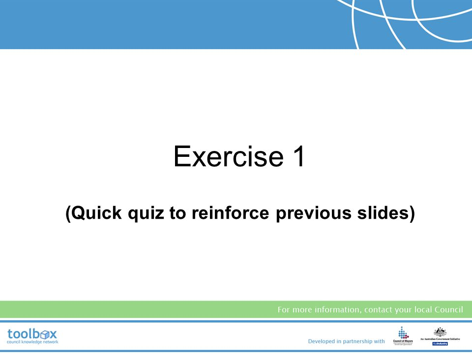 Exercise 1 (Quick quiz to reinforce previous slides)