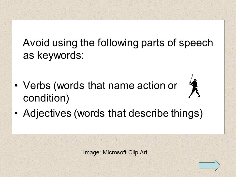 Avoid using the following parts of speech as keywords: