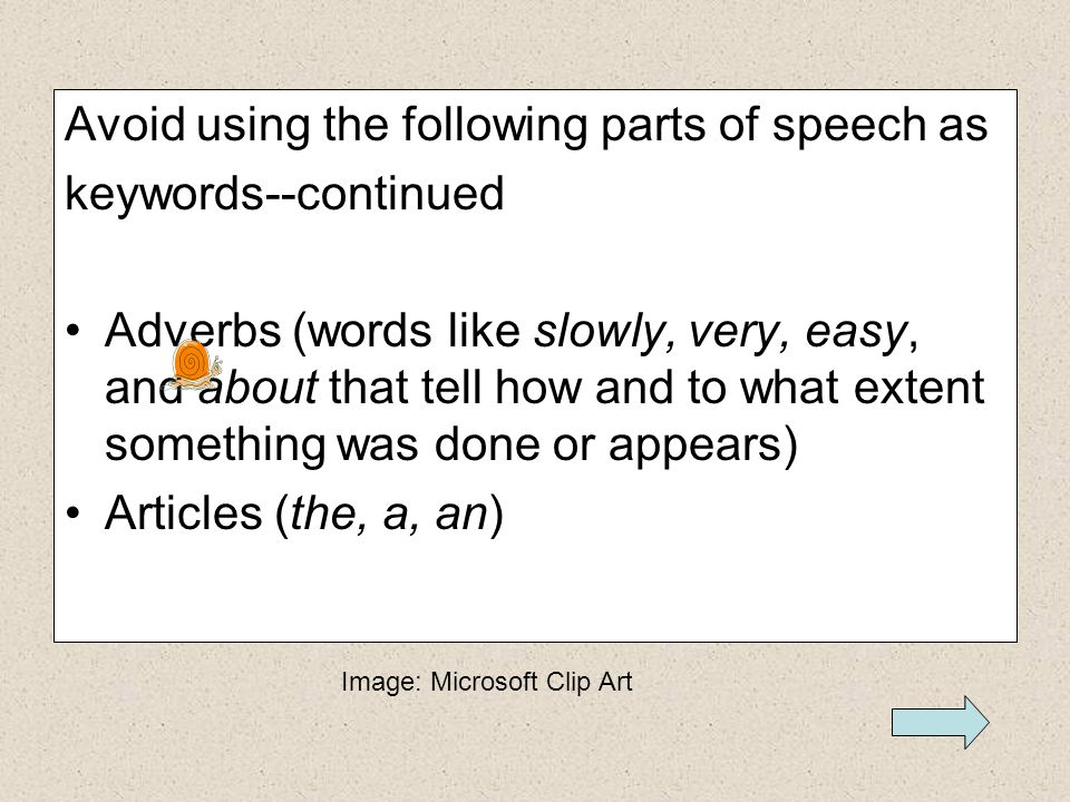 Avoid using the following parts of speech as keywords--continued