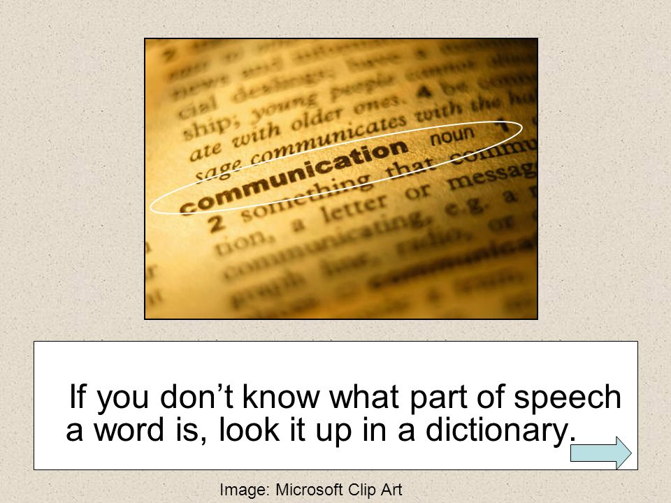 If you don't know what part of speech a word is, look it up in a dictionary.