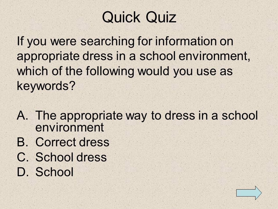 Quick Quiz If you were searching for information on