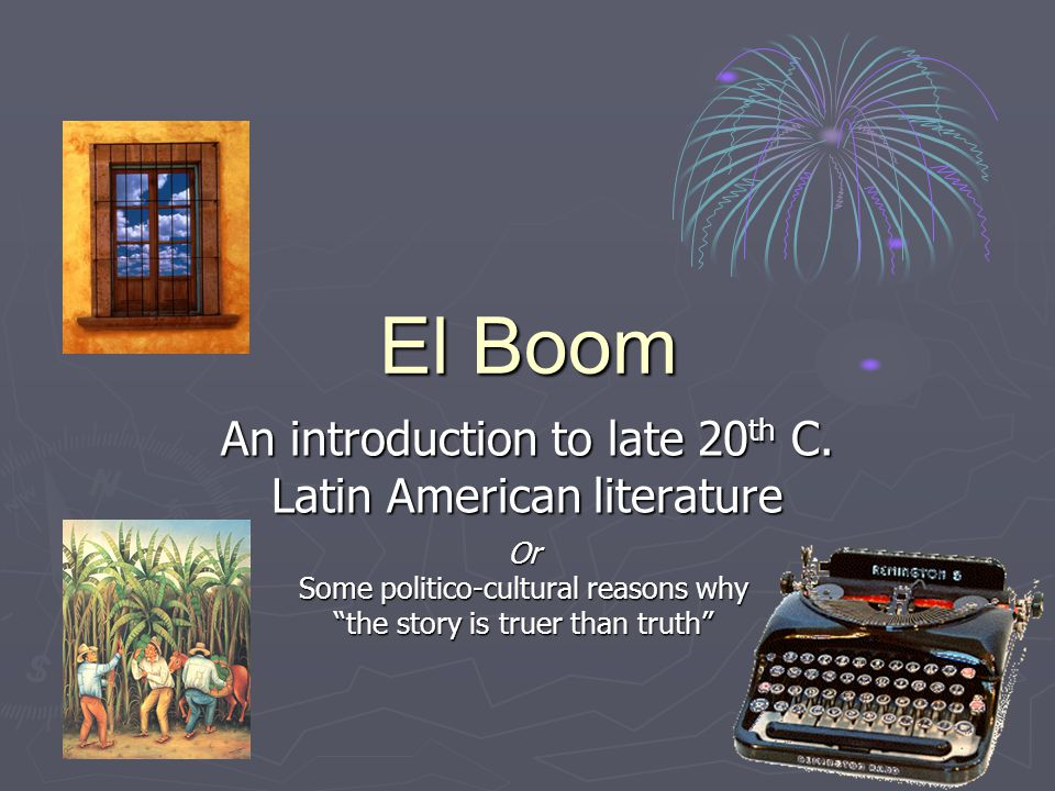 An introduction to late 20th C. Latin American literature