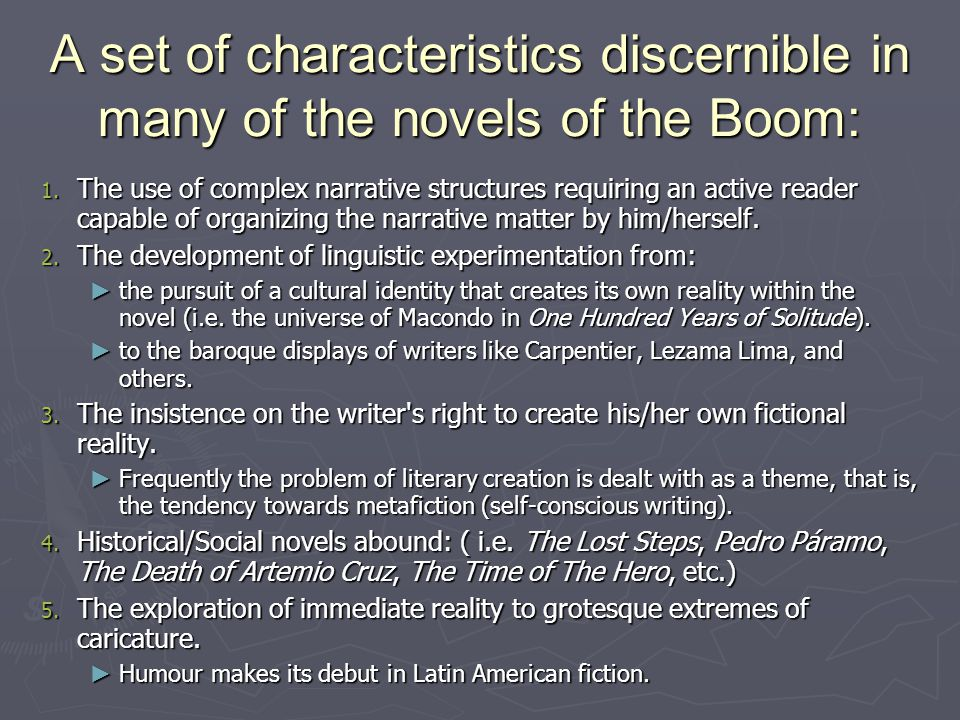 A set of characteristics discernible in many of the novels of the Boom: