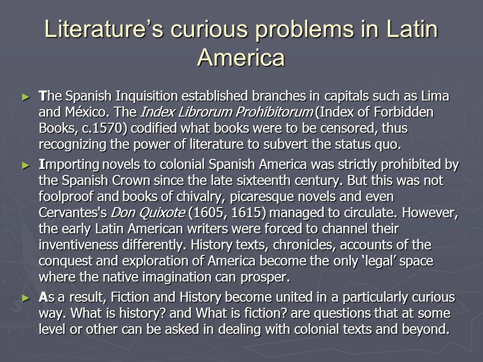 Literature's curious problems in Latin America