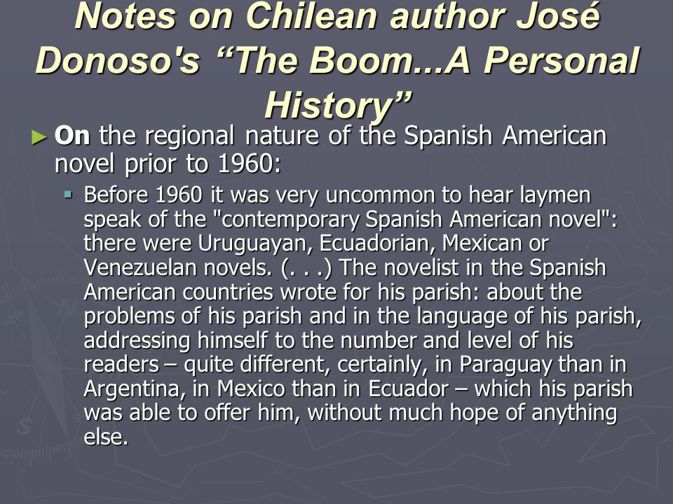 Notes on Chilean author José Donoso s The Boom...A Personal History