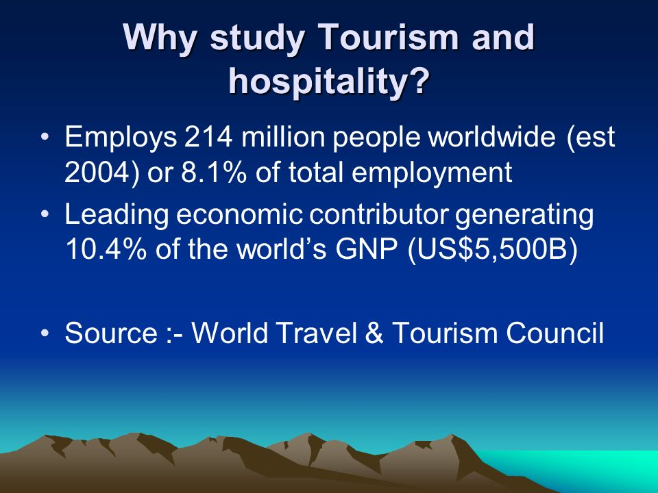 Why study Tourism and hospitality