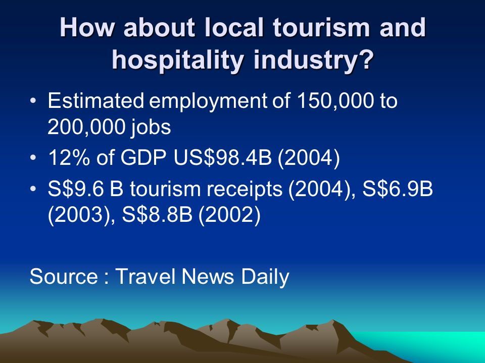 How about local tourism and hospitality industry