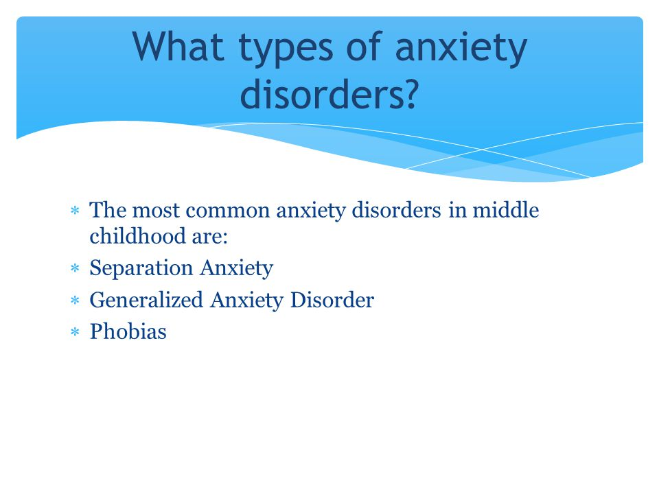What types of anxiety disorders