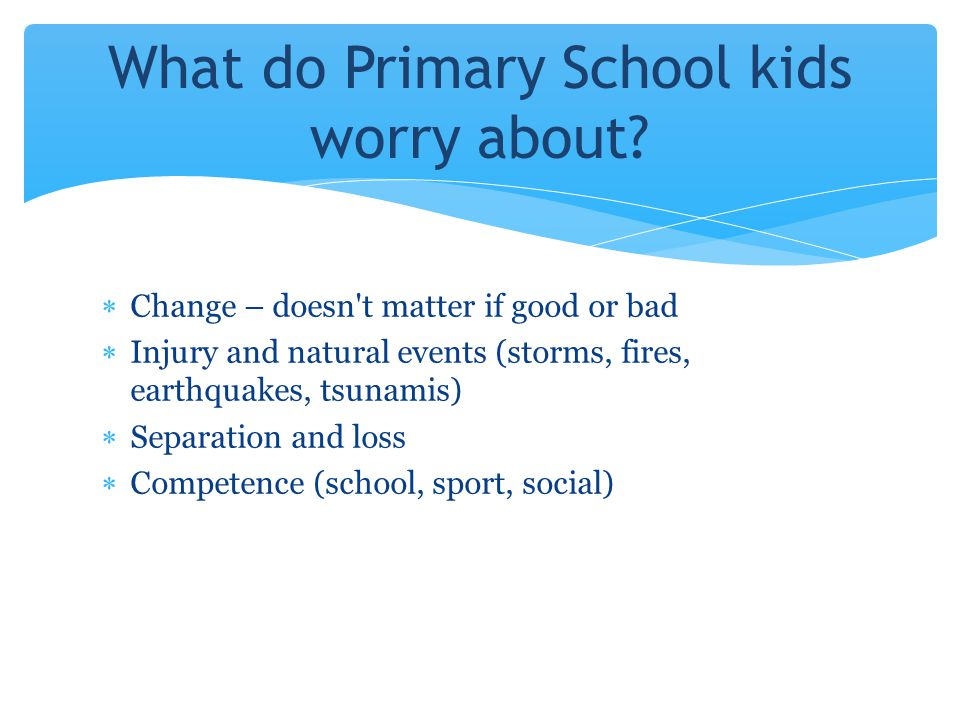 What do Primary School kids worry about