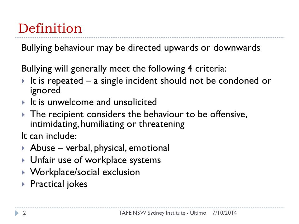 Definition Bullying behaviour may be directed upwards or downwards