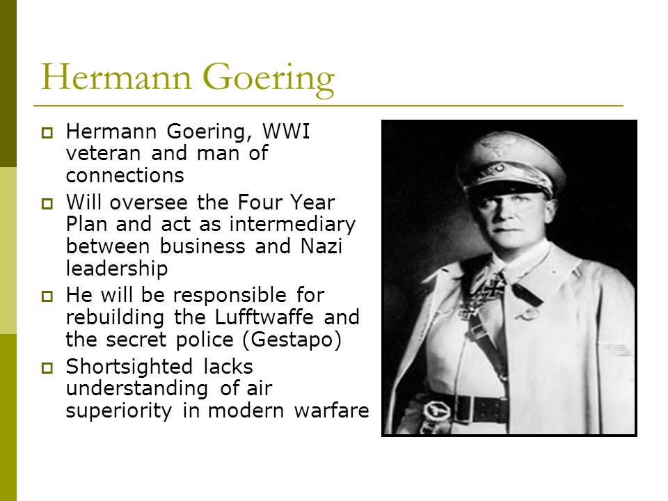 Hermann Goering Hermann Goering, WWI veteran and man of connections