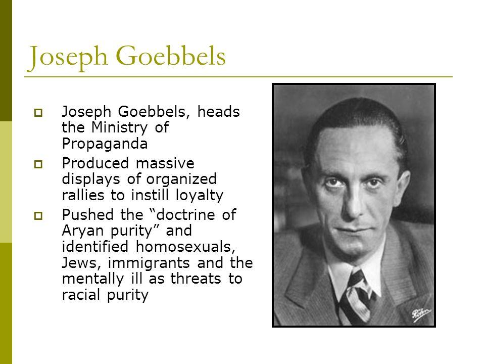 Joseph Goebbels Joseph Goebbels, heads the Ministry of Propaganda