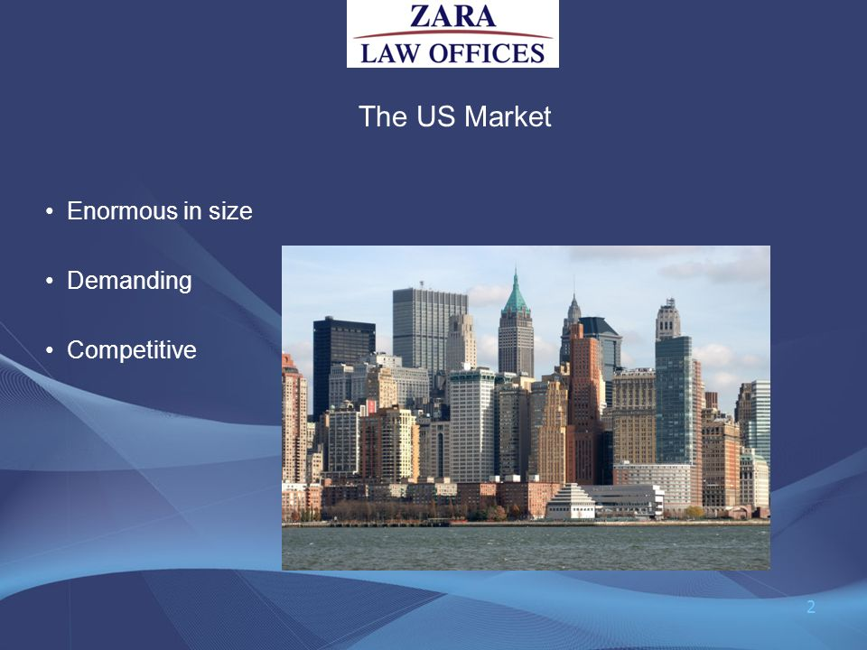The US Market Enormous in size Demanding Competitive