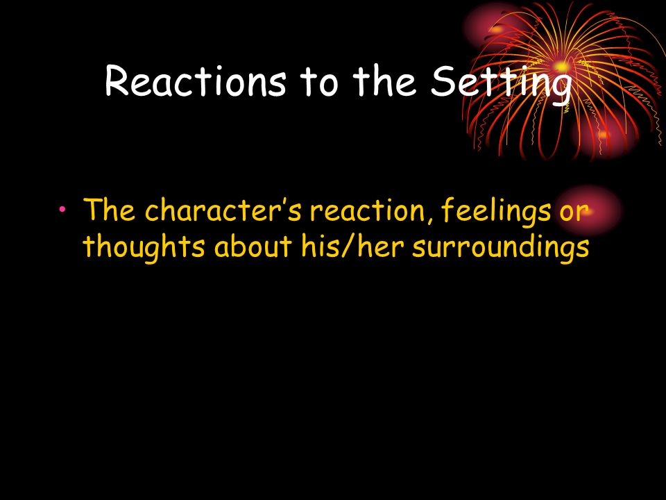 Reactions to the Setting
