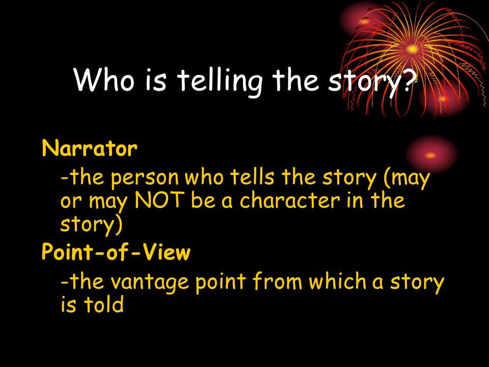 Who is telling the story