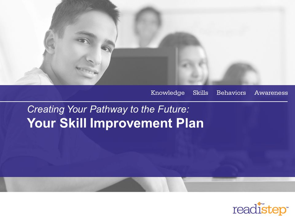 Creating Your Pathway to the Future: Your Skill Improvement Plan