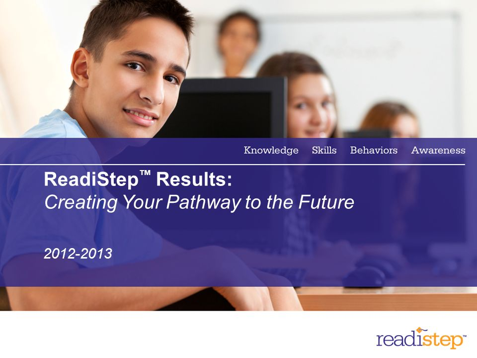 ReadiStep™ Results: Creating Your Pathway to the Future