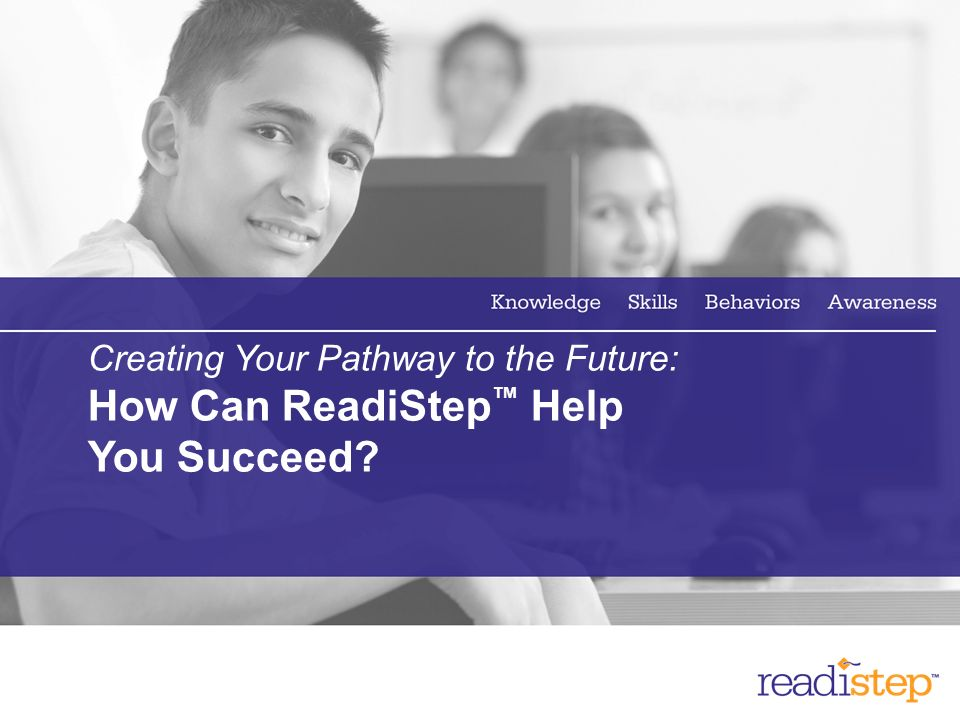 Creating Your Pathway to the Future: How Can ReadiStep™ Help You Succeed