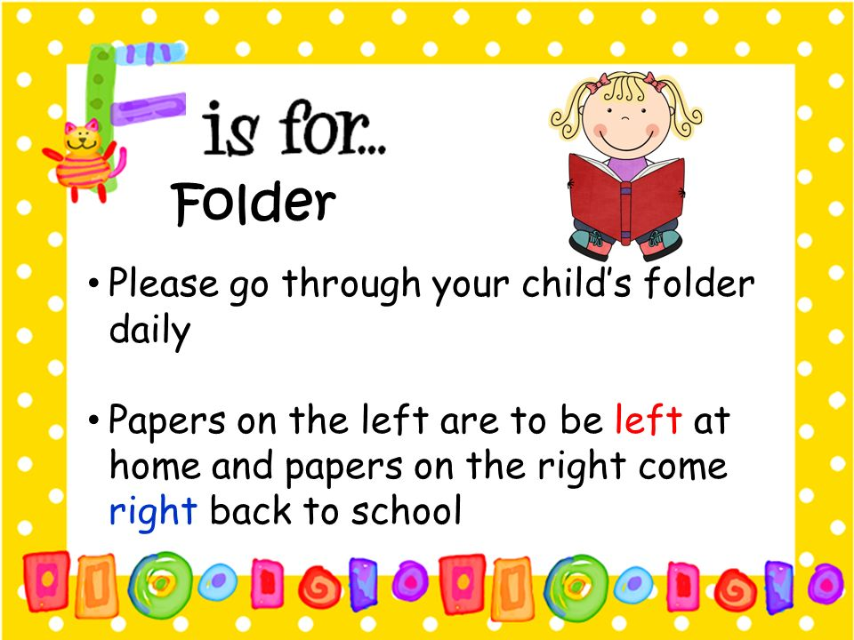Folder Please go through your child's folder daily