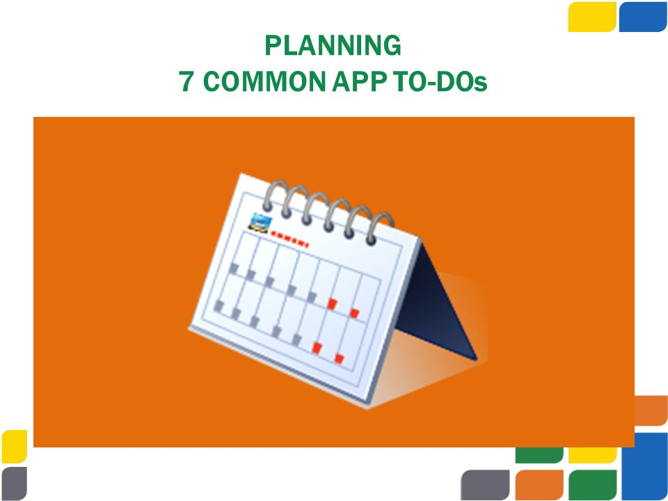 PLANNING 7 COMMON APP TO-DOs