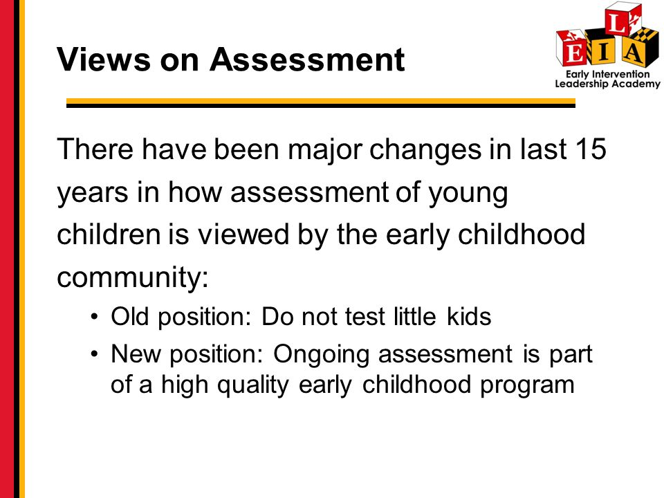 Views on Assessment There have been major changes in last 15