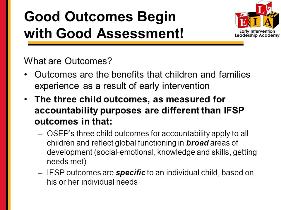 Good Outcomes Begin with Good Assessment!