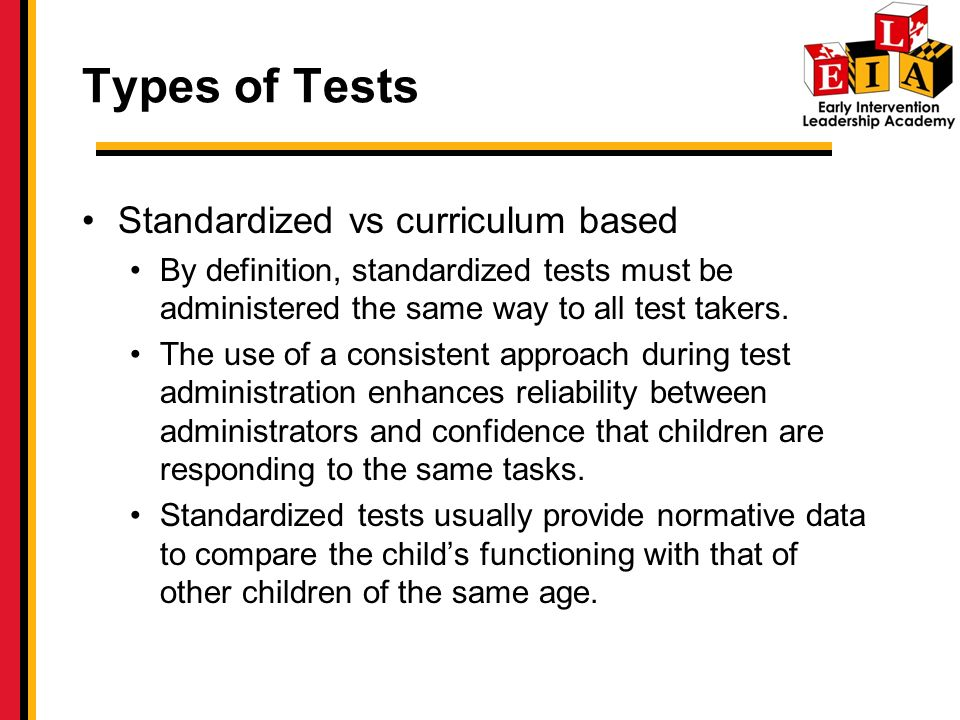 Types of Tests Standardized vs curriculum based