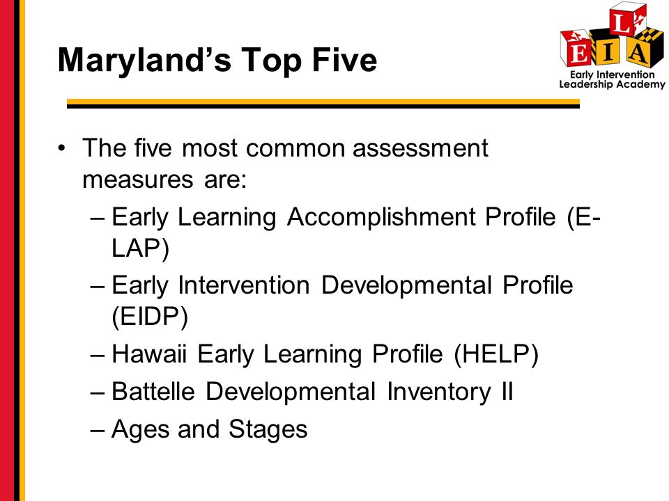Maryland's Top Five The five most common assessment measures are: