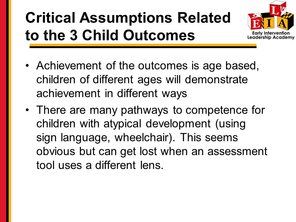 Critical Assumptions Related to the 3 Child Outcomes